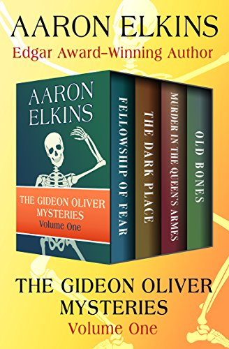Gossett Series - The Gideon Oliver Mysteries Volume One: Fellowship of Fear, The Dark Place, Murder in the Queen's Armes, and Old Bones