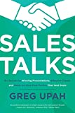 Sales Talks: Six Secrets to Winning Presentations, Effective Closes, and Think-On-Your-Feet Tactics That Seal Deals