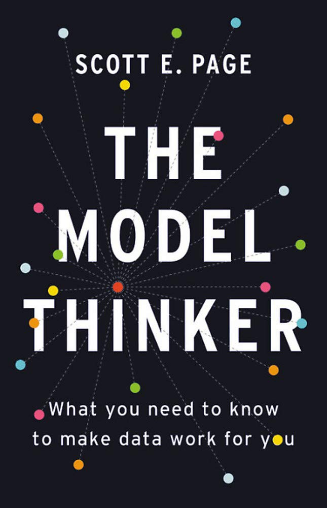 The Model Thinker: What You Need to Know to Make Data Work for You by Basic Books