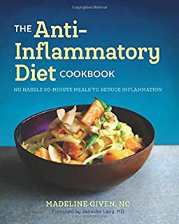 Book Cover: The Anti Inflammatory Diet Cookbook: No Hassle 30-Minute Recipes to Reduce Inflammation