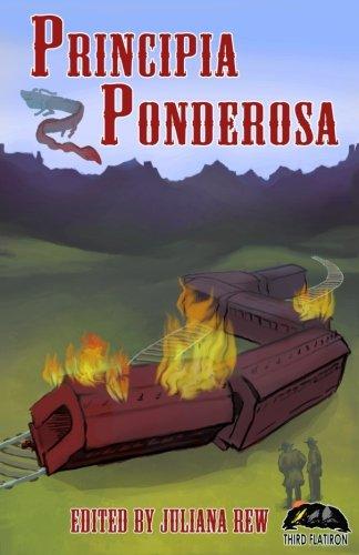 Principia Ponderosa (Third Flatiron Anthologies) (Volume 18)