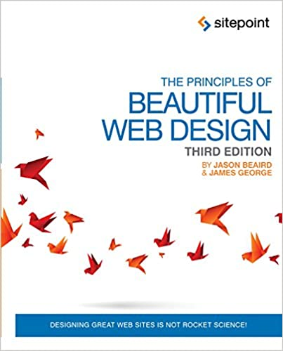 The Principles Of Beautiful Web Design: Designing Great Web Sites Is Not  Rocket Science! 3rd Edition