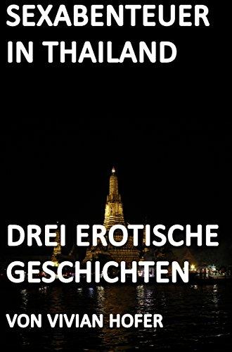 Sammelband - Sexabenteuer in Thailand: Drei erotische Geschichten (German Edition)