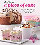 Betty Crocker A Piece of Cake: Easy Cakes_from Dump Cakes to Mug Cakes, Slow-Cooker Cakes and More!