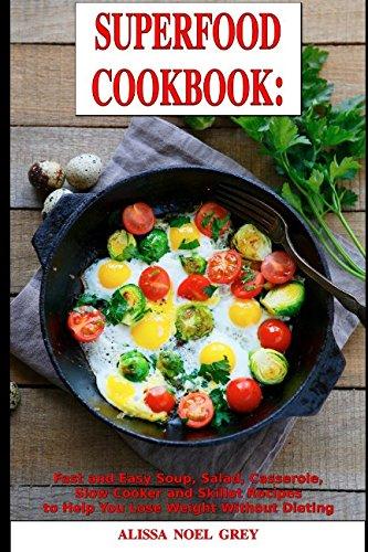 Superfood Cookbook Casserole Skillet Recipes product image