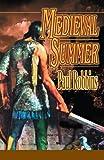 Medieval Summer, Paul Robbins, 0595276962