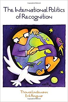 International Politics of Recognition by Thomas Lindemann (2011-09-16)