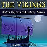 The Vikings: Raiders, Explorers and Seafaring Warriors | Lance Hightower