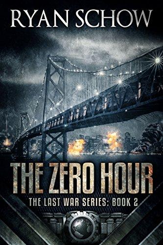 The Zero Hour: A Post-Apocalyptic EMP Survivor Thriller (The Last War Series Book 2) by [Schow, Ryan]