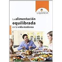Alimentación equilibrada para la vida moderna (Plus Vitae nº 309) (Spanish Edition) Apr 17, 2012
