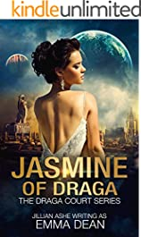 Jasmine of Draga: A Space Fantasy Romance (The Draga Court Series Book 3)