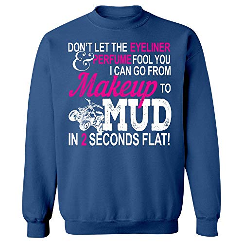 Americas Best Buys Funny ATV Girl Makeup to Mud Gift Quad Bike Women and Ladies - Sweatshirt Royal Blue]()