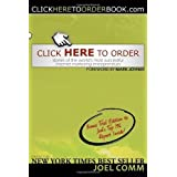 Click Here to Order: Stories of the World's Most Successful Internet Marketing Entrepreneurs by Joel Comm (2008-08-01)