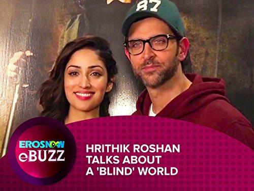 Hrithik Roshan Talks About a 'Blind' World