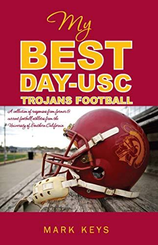 My Best Day USC Trojan Football por Mark Keys