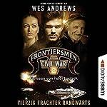 Vierzig Frachter randwärts (Frontiersmen: Civil War 2) | Wes Andrews,Bernd Perplies