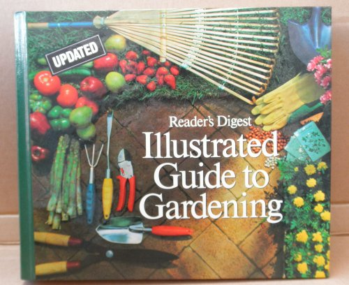 Reader's Digest Illustrated Guide to Gardening: Updated Edition ()