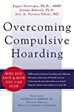 Overcoming Compulsive Hoarding: Why You Save and How You Can Stop