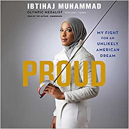 Proud An American Story Of Faith Family And Olympic Glory Ibtihaj
