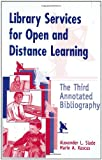 Library Services for Open and Distance Learning, Alexander L. Slade and Marie A. Kascus, 1563087456