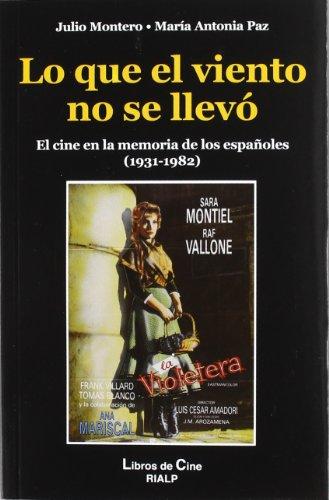 Descargar Libro Lo Que El Viento No Se Llevó: El Cine En La Memoria De Los Españoles Julio Montero Díaz