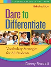 Dare to Differentiate, Third Edition: Vocabulary Strategies for All Students (Teaching Practices That Work)