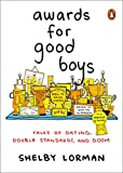 Best Good Gift Girlfriend Awards - Awards for Good Boys: Tales of Dating, Double Review