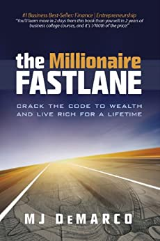 The Millionaire Fastlane: Crack the Code to Wealth and Live Rich for a Lifetime by [DeMarco, MJ]