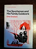 img - for The Sportsman and His Family Outdoors book / textbook / text book