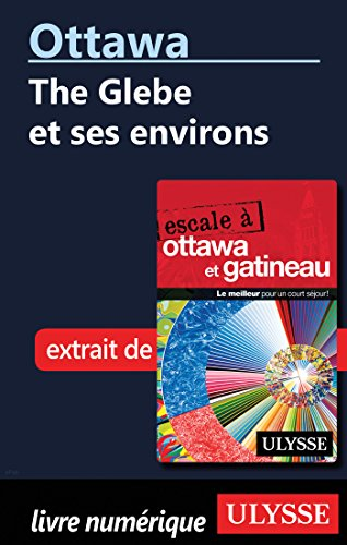 Ottawa: The Glebe et ses environs (French Edition)