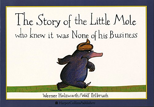Chrysalis Mole - The Story of the Little Mole Who Knew It Was None of His Business