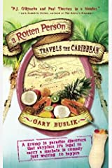 A Rotten Person Travels the Caribbean: A Grump in Paradise Discovers that Anyplace it's Legal to Carry a Machete is Comedy Just Waiting to (Travelers' Tales) Paperback