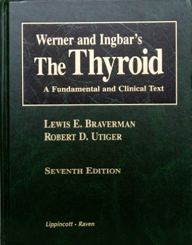 Werner and Ingbar's the Thyroid: A Fundamental and Clinical Text
