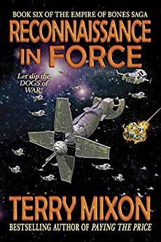 Reconnaissance in Force (Book 6 of The Empire of Bones Saga) by [Mixon, Terry]