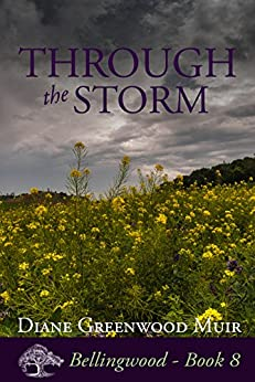 Through the Storm (Bellingwood Book 8) by [Muir, Diane Greenwood]