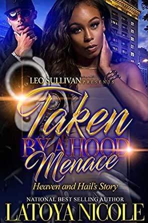 Taken by a Hood Menace: Heaven and Hail's Story eBook