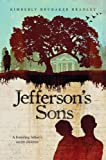 Jefferson's Sons, Kimberly Bradley, 0803734999