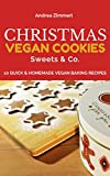 Christmas - Vegan Cookies, Sweets & Co.: 10 Quick & Homemade Vegan Baking Recipes by Andrea Zimmerl