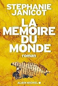 vignette de 'La Mémoire du monde n° 1 (Stéphanie JANICOT)'