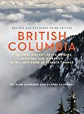img - for British Columbia: A Natural History of Its Origins, Ecology, and Diversity with a New Look at Climate Change by Richard Cannings (2015-05-12) book / textbook / text book