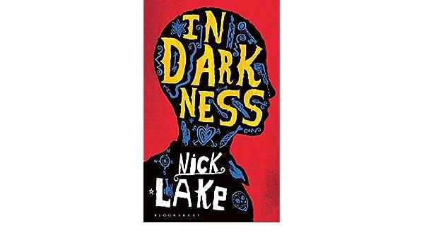 In Darkness: Amazon.es: Nick Lake: Libros en idiomas extranjeros