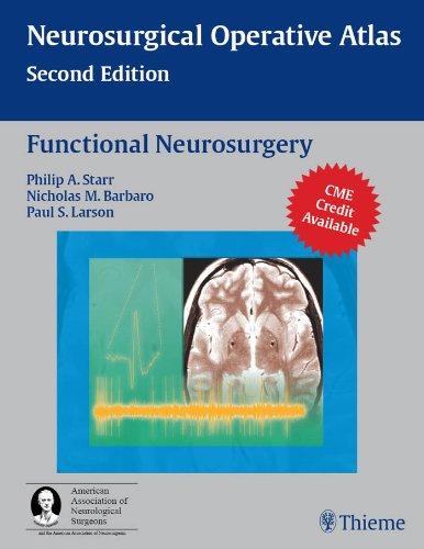 Neurosurgical Operative Atlas Functional Neurosurgery (2nd 2008) [Starr, Barbaro & Larson]