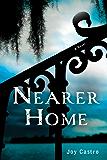 Nearer Home: A Novel (Nola Céspedes Novels)