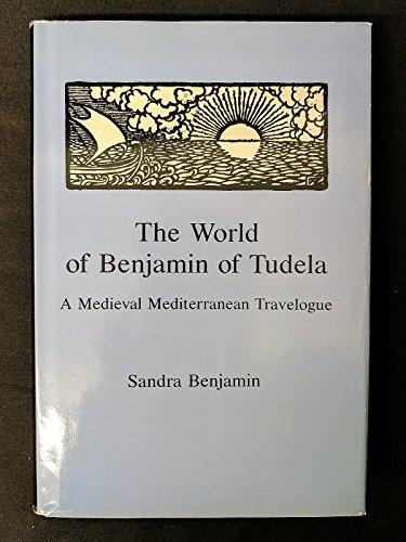 The World of Benjamin of Tudela: A Medieval Mediterranean Travelogue
