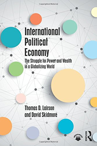 International Political Economy: The Struggle for Power and Wealth in a Globalizing World