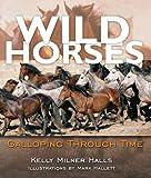 Wild Horses, Kelly Milner Halls, 1581960654