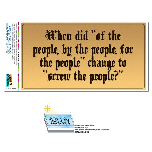 Screw the People Political Funny - Anti Congress Obama SLAP-STICKZ(TM) Automotive Car Window Locker Bumper Sticker
