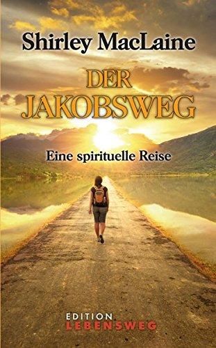 Der Jakobsweg: Eine spirituelle Reise (Edition Lebensweg)