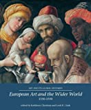 img - for European Art and the Wider World 1350-1550 (Art and its Global Histories) book / textbook / text book