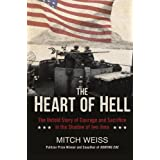 The Heart of Hell: The Untold Story of Courage and Sacrifice in the Shadow of Iwo Jima